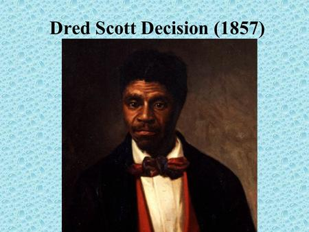 Dred Scott Decision (1857).