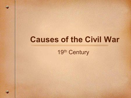 Causes of the Civil War 19 th Century. Missouri Compromise (1820)