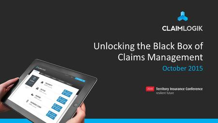 Unlocking the Black Box of Claims Management October 2015.