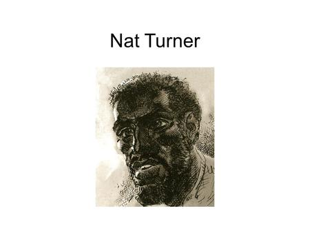 Nat Turner. Harriet Tubman J.D.B. DeBow Sojourner Truth Born: 1797 Died: 1883.