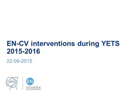 EN-CV interventions during YETS 2015-2016 22-09-2015.