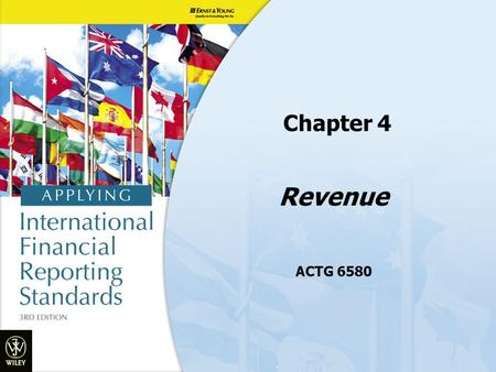 "Revenue Chapter 4 ACTG 6580. Objectives 1.Understand the definition of ""income"" under the Conceptual Framework 2.Distinguish between ""income"" and ""revenue"""