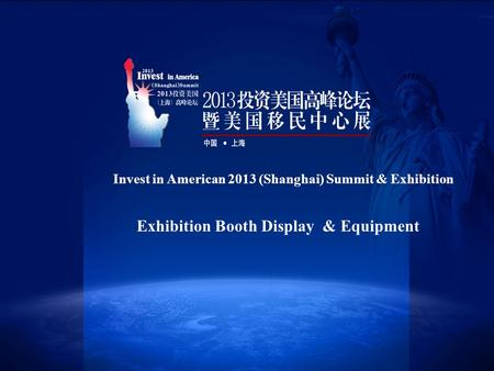 Invest in American 2013 (Shanghai) Summit & Exhibition Exhibition Booth Display & Equipment.
