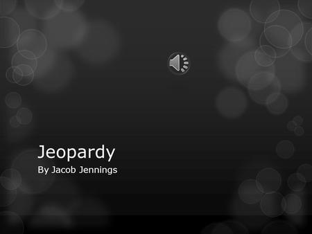 Jeopardy By Jacob Jennings Rules and Guide  Welcome to Space The Jeopardy the Quiz show you don't really want to play but have to, The game will be.
