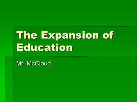 The Expansion of Education