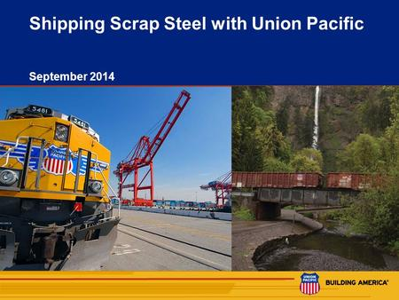1 Shipping Scrap Steel with Union Pacific September 2014.