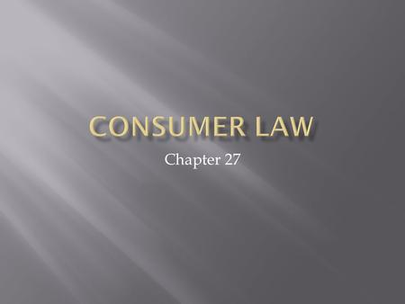 Chapter 27.  Goals:  Avoid undesirable effects of advertising  Understand laws and agencies that protect consumers from deceptive and misleading practices.