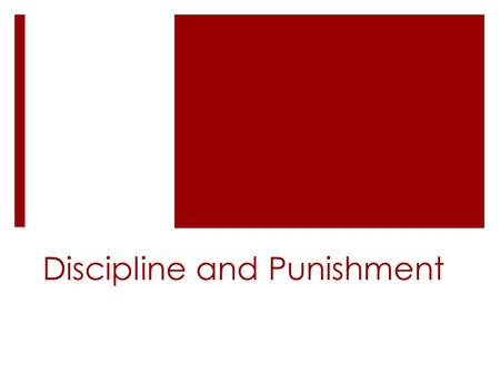 Discipline and Punishment. A Common Dilemma  Think of your own child, a child you have cared for, or a child that you have observed someone else caring.