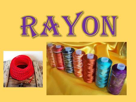 INTRODUCTION Rayon is a manufactured regenerated cellulose fiber. Developed in the late 19th century as a substitute for silk, rayon was the first man-made.