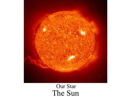 The Sun Our Star. Sun Statistics Radius: 700,000 km 109 Earth Radii Mass: 2 x 10^30 Kg 333,000 Earth Masses Density: 1.4 g/cm³ (Mostly Gas, increases.