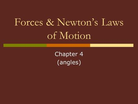 Forces & Newton's Laws of Motion Chapter 4 (angles)