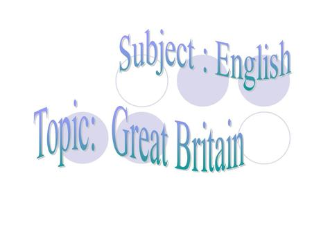 PURPOSE; To give more information about UK. To enlarge students' knowledge.