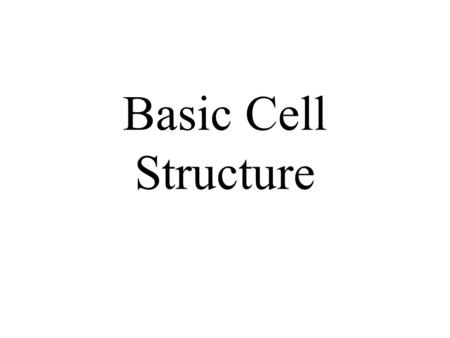 Basic Cell Structure.