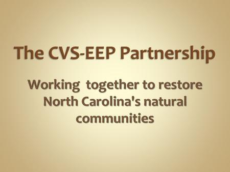 Multi-institutional collaborative program. Established in 1988 to document the composition and status of natural vegetation of the Carolinas. Provides.
