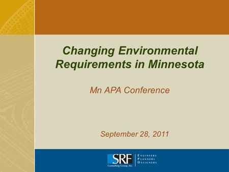 Changing Environmental Requirements in Minnesota Mn APA Conference September 28, 2011.
