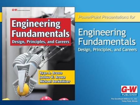 7 Materials Engineering Permission granted to reproduce for educational use only.© Goodheart-Willcox Co., Inc. Objectives Define materials engineering.