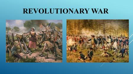 * Topic/Objective Describe the 4 key battles of the Revolutionary War