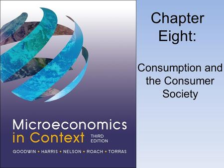 Chapter Eight: Consumption and the Consumer Society.