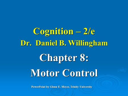 Cognition – 2/e Dr. Daniel B. Willingham