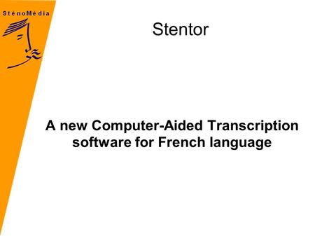 Stentor A new Computer-Aided Transcription software for French language.