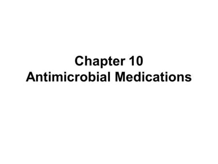 Chapter 10 Antimicrobial Medications