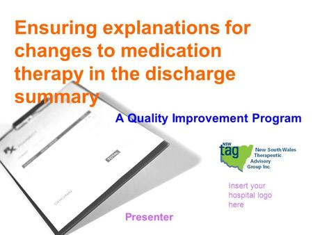 QUM Indicator 5.3 A Quality Improvement Program Ensuring explanations for changes to medication therapy in the discharge summary Presenter Insert your.