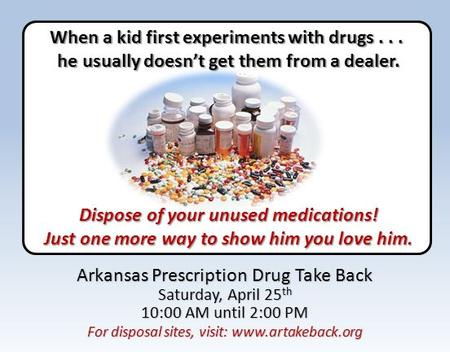 When a kid first experiments with drugs... he usually doesn't get them from a dealer. he usually doesn't get them from a dealer. Dispose of your unused.