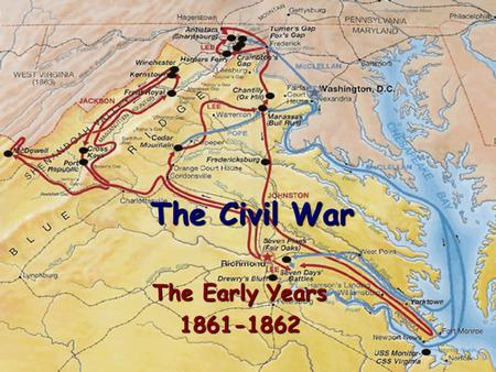 The Civil War The Early Years 1861-1862. The Impact of New Technology Rifled Barrels and the Mini-ball made gunfire more accurate Telegraph invented by.