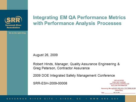 Integrating EM QA Performance Metrics with Performance Analysis Processes August 26, 2009 Robert Hinds, Manager, Quality Assurance Engineering & Greg Peterson,