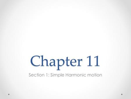 Section 1: Simple Harmonic motion