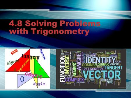 4.8 Solving Problems with Trigonometry. Quick Review 1. Solve for a. a 3 23 º.