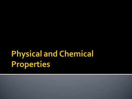  Objective: Students will be able to differentiate between chemical and physical properties of matter.  Agenda:  Do Now  Property Notes/PowerPoint.