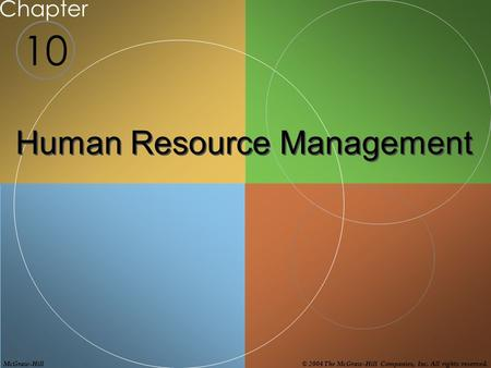 10 Chapter Human Resource Management McGraw-Hill© 2004 The McGraw-Hill Companies, Inc. All rights reserved.
