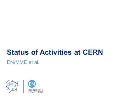 Status of Activities at CERN EN/MME et al.. Outline Helium tank HOM Design Fabrication Tests Alignment monitoring system EDMS.