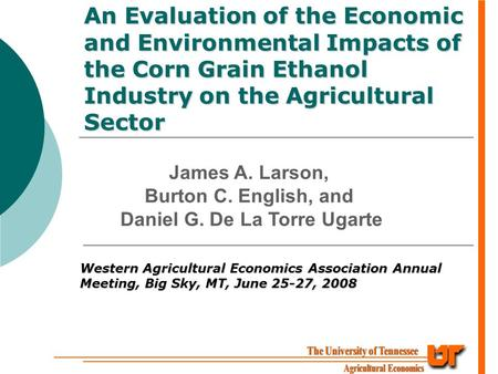 An Evaluation of the Economic and Environmental Impacts of the Corn Grain Ethanol Industry on the Agricultural Sector Western Agricultural Economics Association.