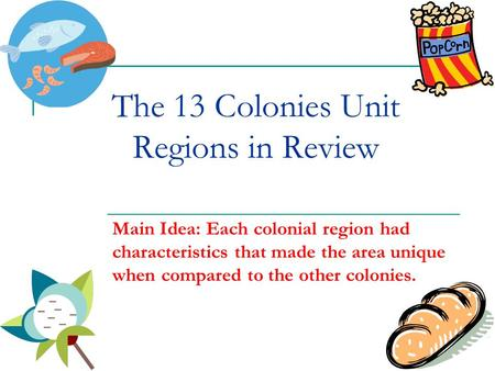 The 13 Colonies Unit Regions in Review