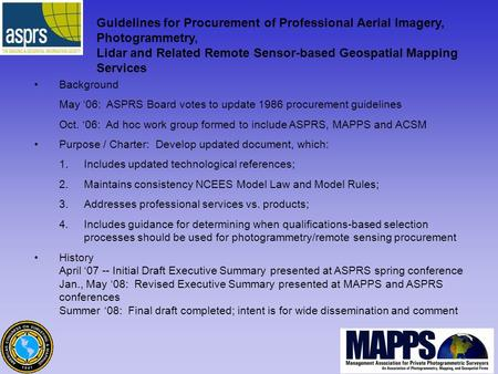 Guidelines for Procurement of Professional Aerial Imagery, Photogrammetry, Lidar and Related Remote Sensor-based Geospatial Mapping Services Background.