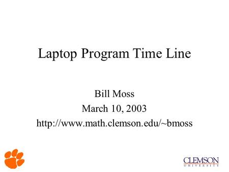 Laptop Program Time Line Bill Moss March 10, 2003