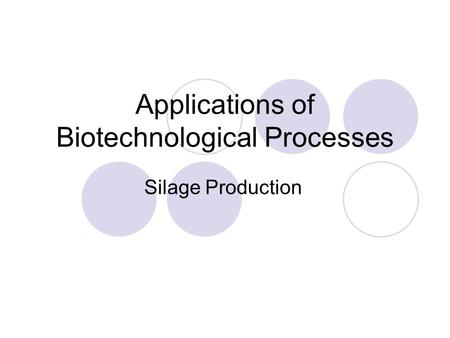 Applications of Biotechnological Processes Silage Production.