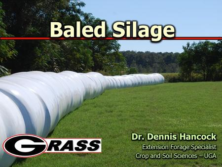 Baled Silage Storage 4-10% loss Baling 2-5% loss Feeding Minimal loss Feeding Wilting 2-5% loss Fewer Losses Accumulate With Each Step End Result: 90%
