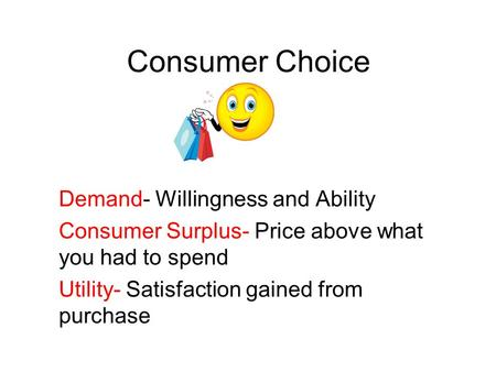 Consumer Choice Demand- Willingness and Ability