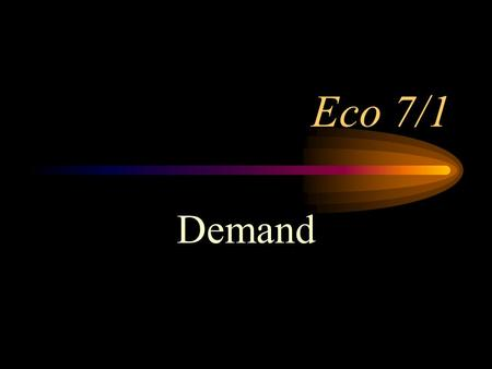 Eco 7/1 Demand. The Marketplace In a market economy, consumers influence price of all goods and services. People decide what to buy and at what price-