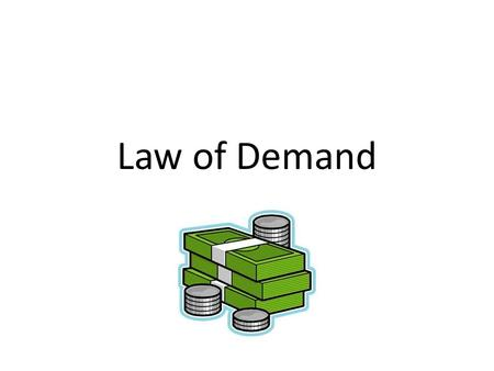 Law of Demand. The price of a good or service is high the quantity demanded will decrease, but when they decrease, quantity demanded increases.
