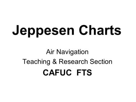 Air Navigation Teaching & Research Section CAFUC FTS