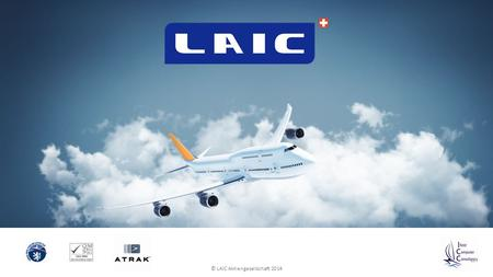 © LAIC Aktiengesellschaft 2014. ATM SYSTEMS OVERVIEW ATRAK-EC / PC (ATC Executive / Planning Control) ATRAK-AIM (Aeronautical Information Management)