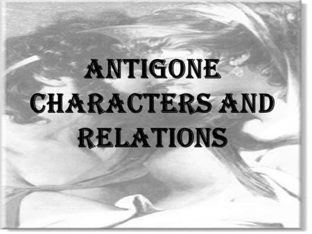 Antigone Characters and Relations. Oedipus married Jocasta, the Queen of Thebes, not knowing she was his mother. Therefore, Jocasta is his wife and his.