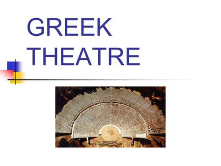GREEK THEATRE Influences on Greek culture Polytheism Agriculture Many wars Fate.