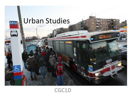 Urban Studies CGC1D. What's Happening in this picture?