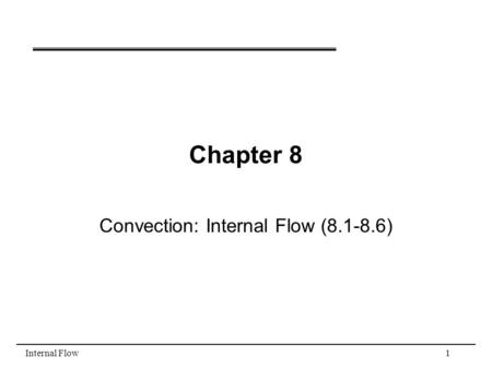 Convection: Internal Flow ( )