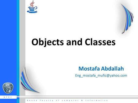 Objects and Classes Mostafa Abdallah